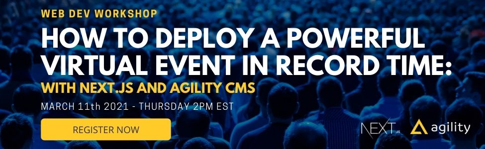 How to Deploy a Powerful Virtual Event in Record Time: With Next.js and Agility CMS