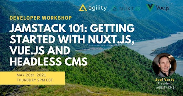Jamstack 101: Getting Started with Nuxt.js, Vue.js and Headless CMS