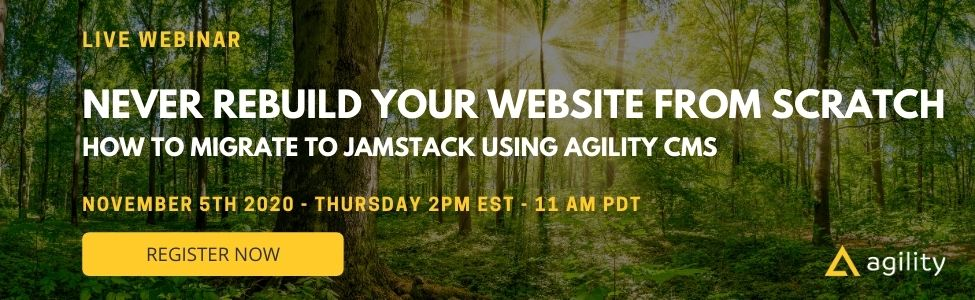 Webinar: Never Rebuild Your Website From Scratch: How to migrate to JAMstack using Agility CMS