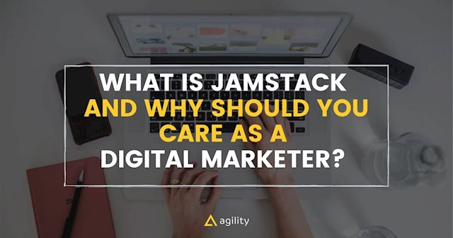 What is JAMStack? A Marketer's Guide