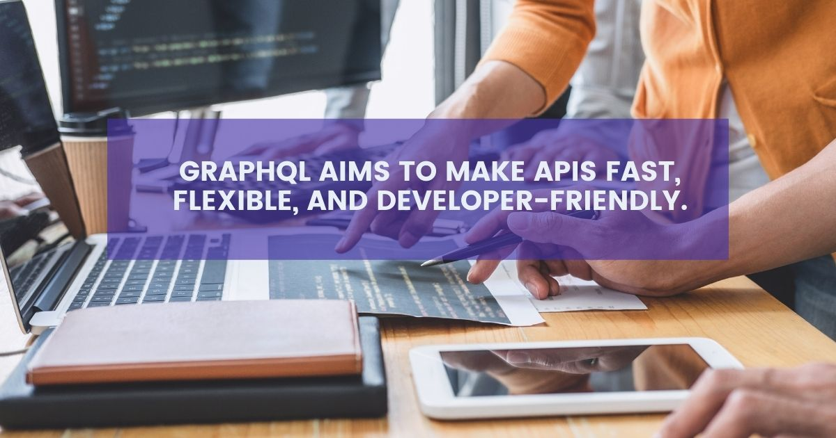Making API faster and developer friendly with GraphQL