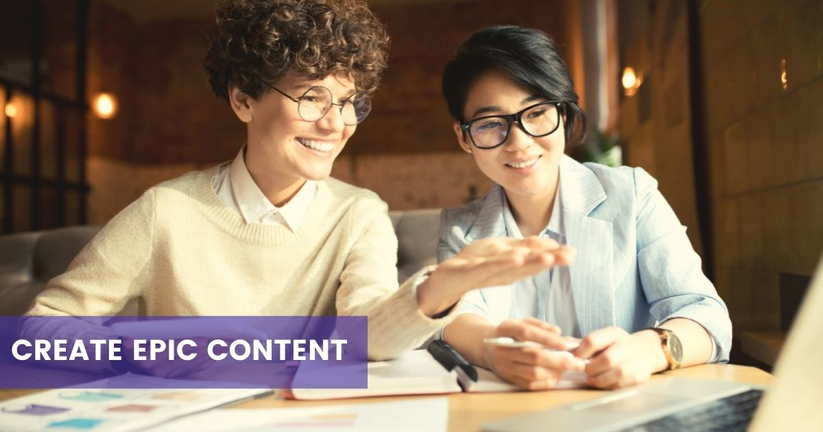 Create epic content to drive roi