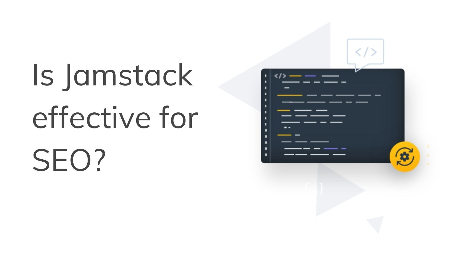 Is Jamstack effective for SEO?