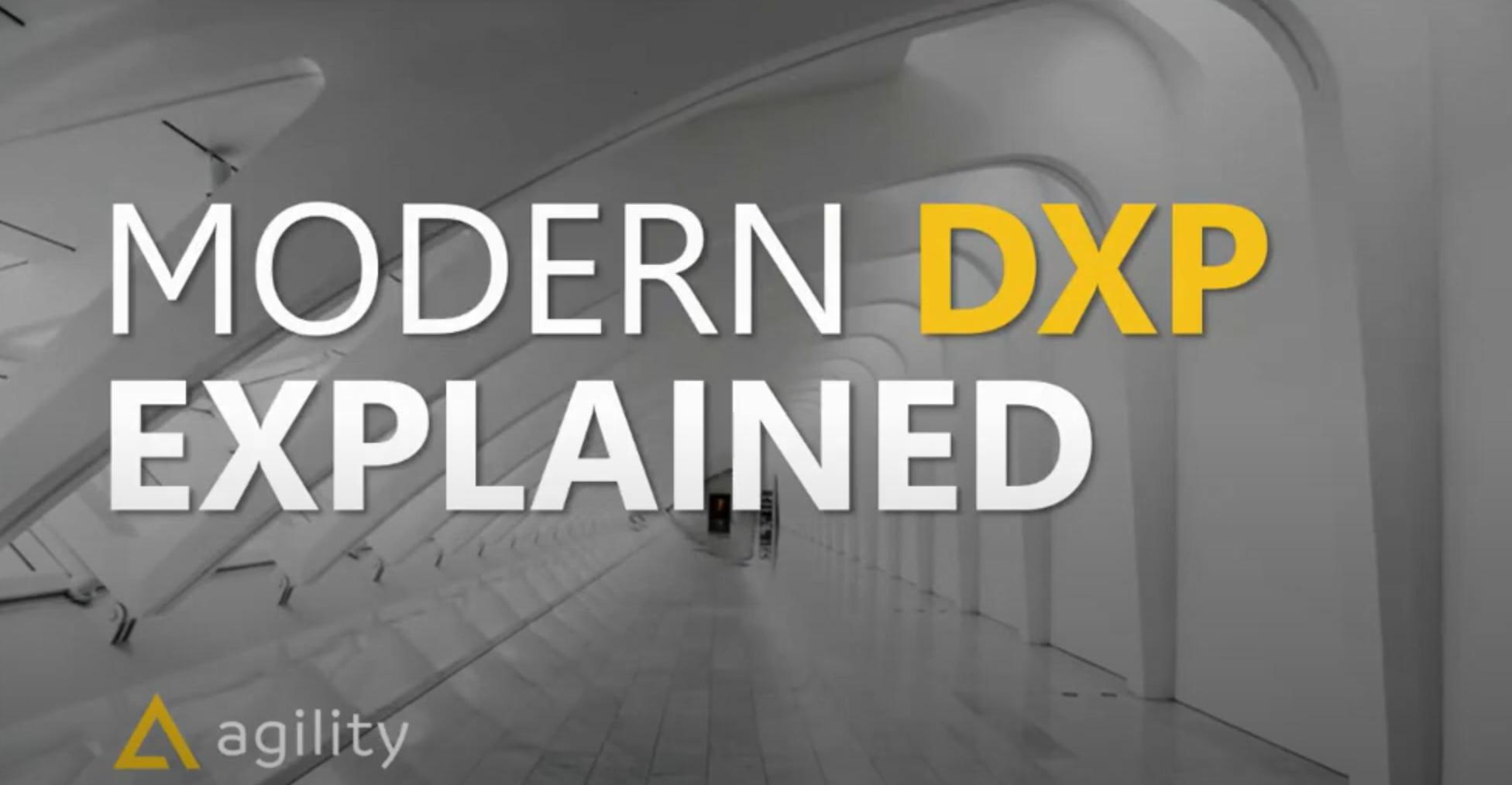 Modern dxp explained on agilitycms.com