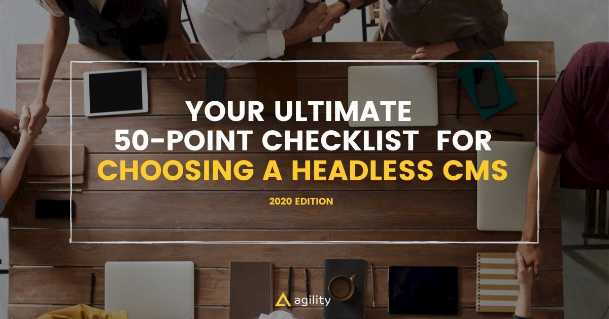 The Ultimate 50-Point Checklist for Choosing  the Best Headless CMS