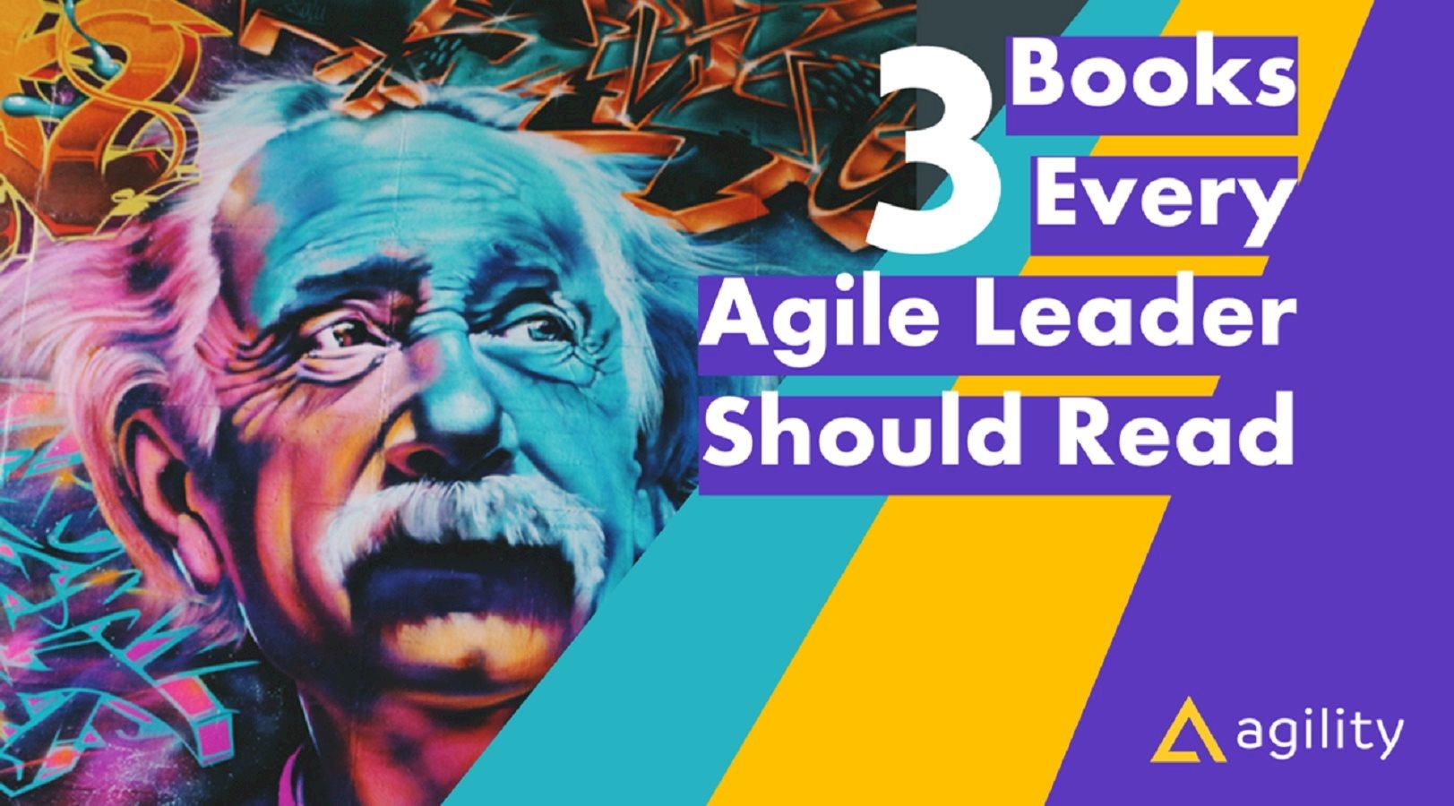 3 Books Every Agile Leader Should Read