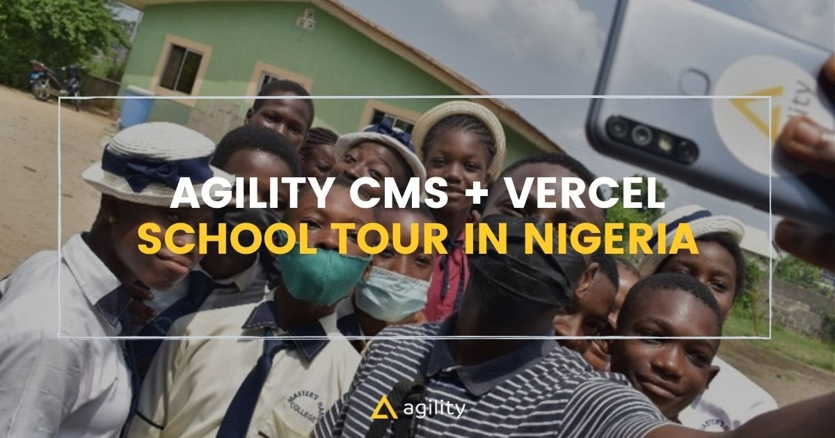 Agility CMS + Vercel School Tour in Nigeria