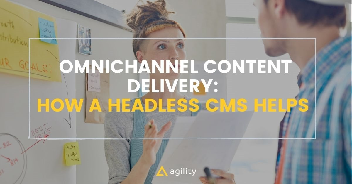 Omnichannel content delivery on agilitycms.com