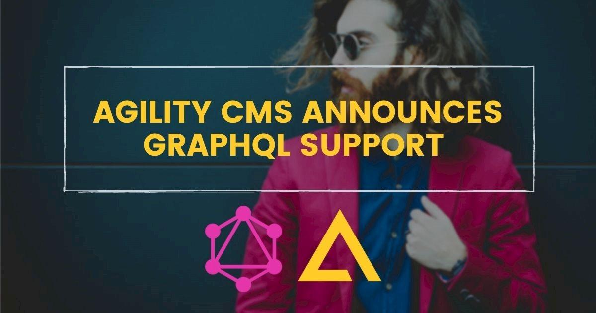 Agility CMS Announces GraphQL Support