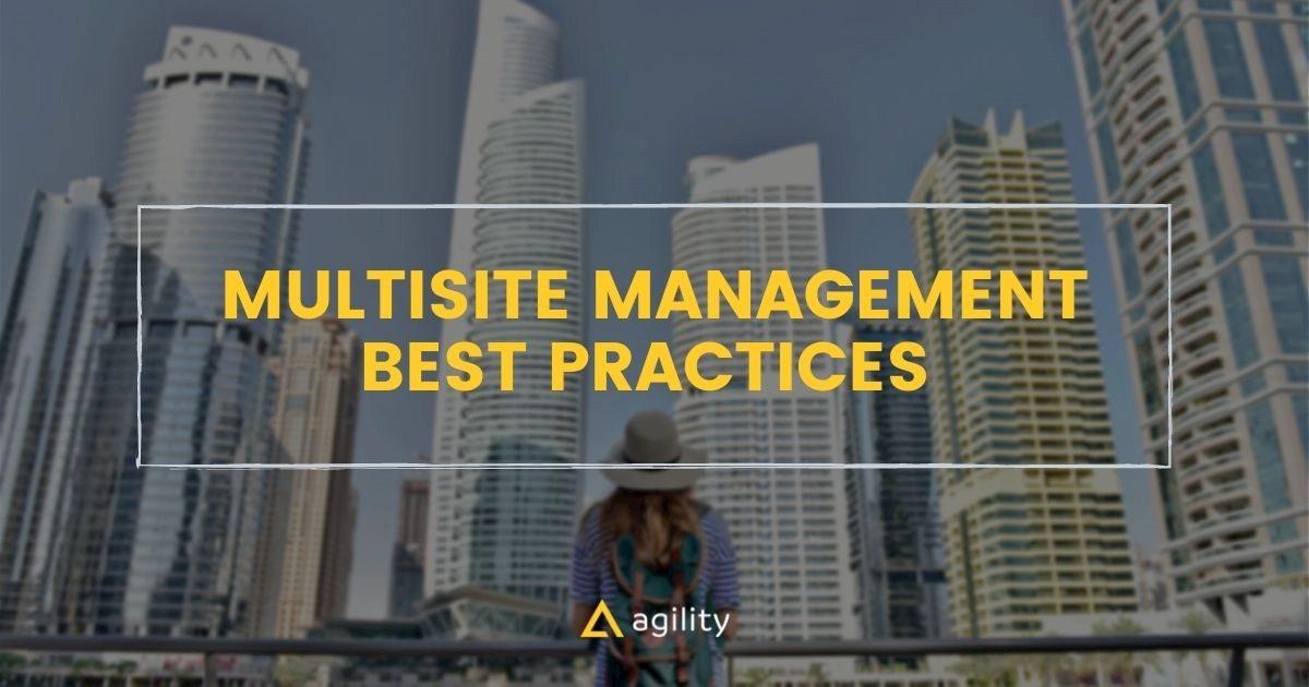 Multisite Management Best Practices