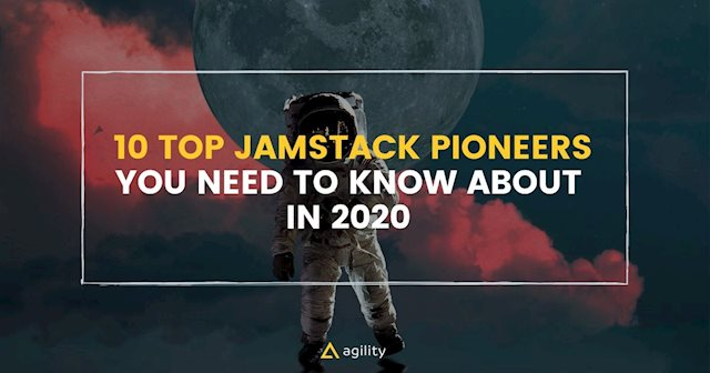 10 JAMstack Pioneers You Need To Know About in 2020