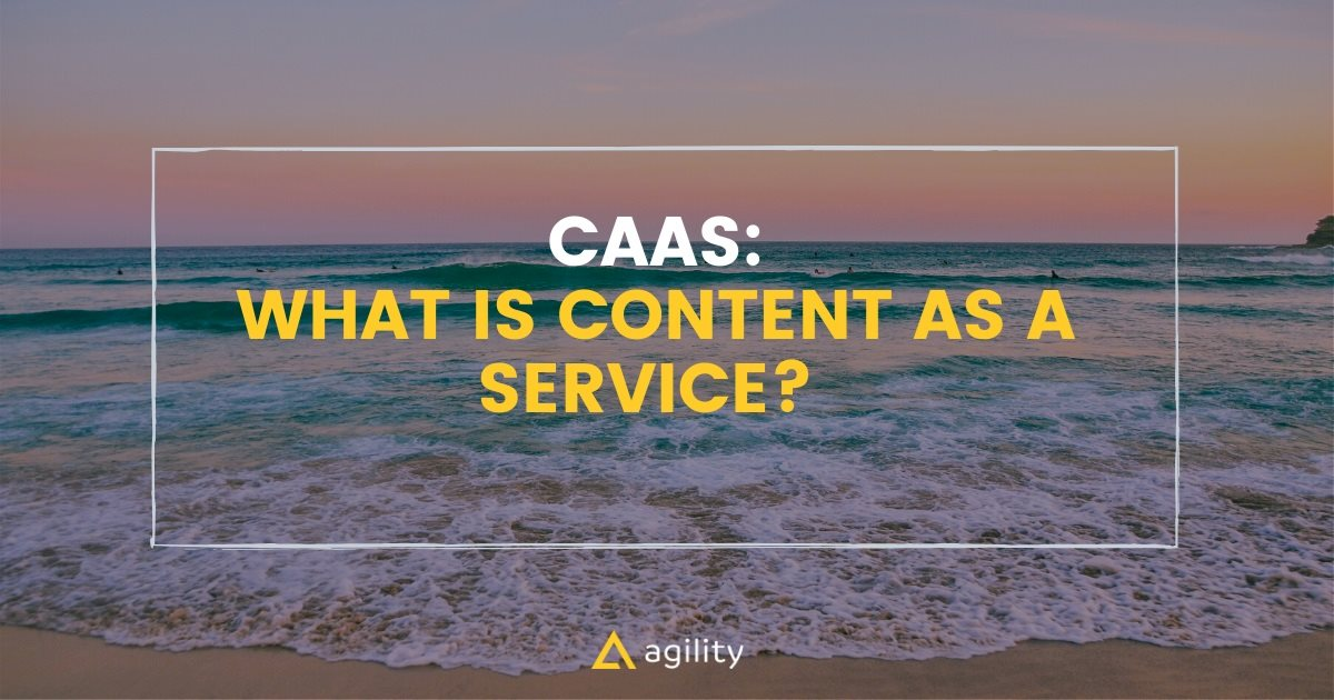 What is Content as a Service? (CaaS)