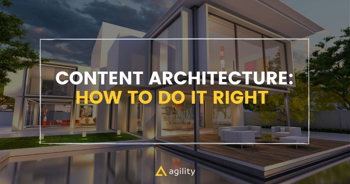 Content Architecture: The Key to Organizing and Managing Your Content and Team