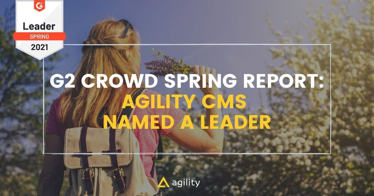 Agility CMS Named a Leader in G2 Grid Spring 2021 Report