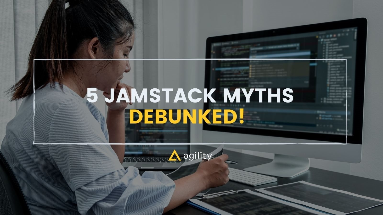 Jamstack myths debunked on agilitycms.com