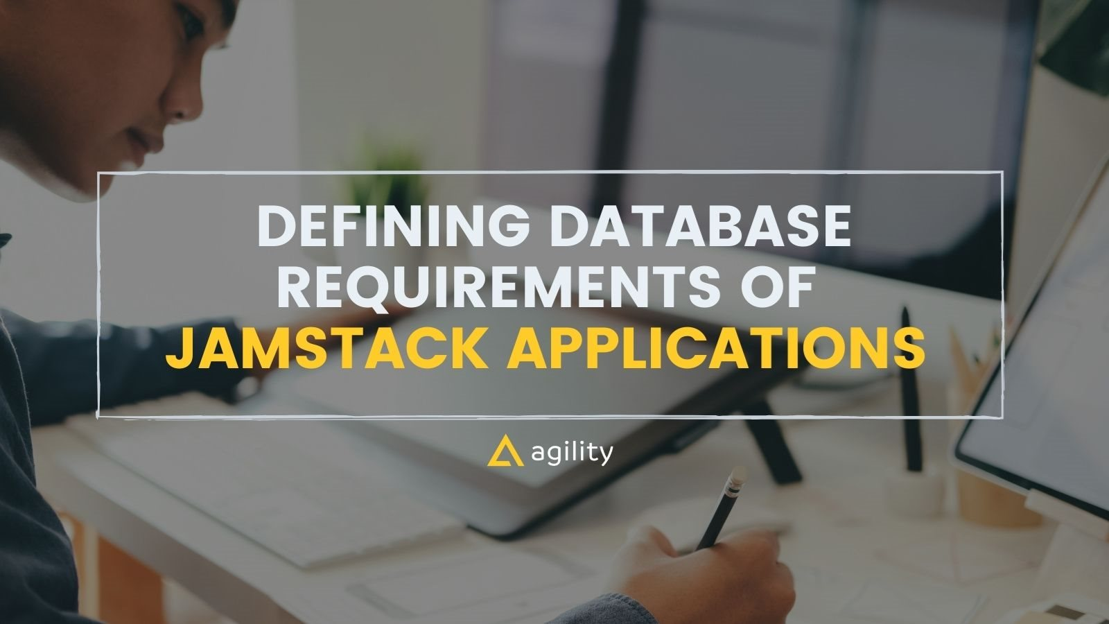 Defining Database Requirements of JAMstack Applications