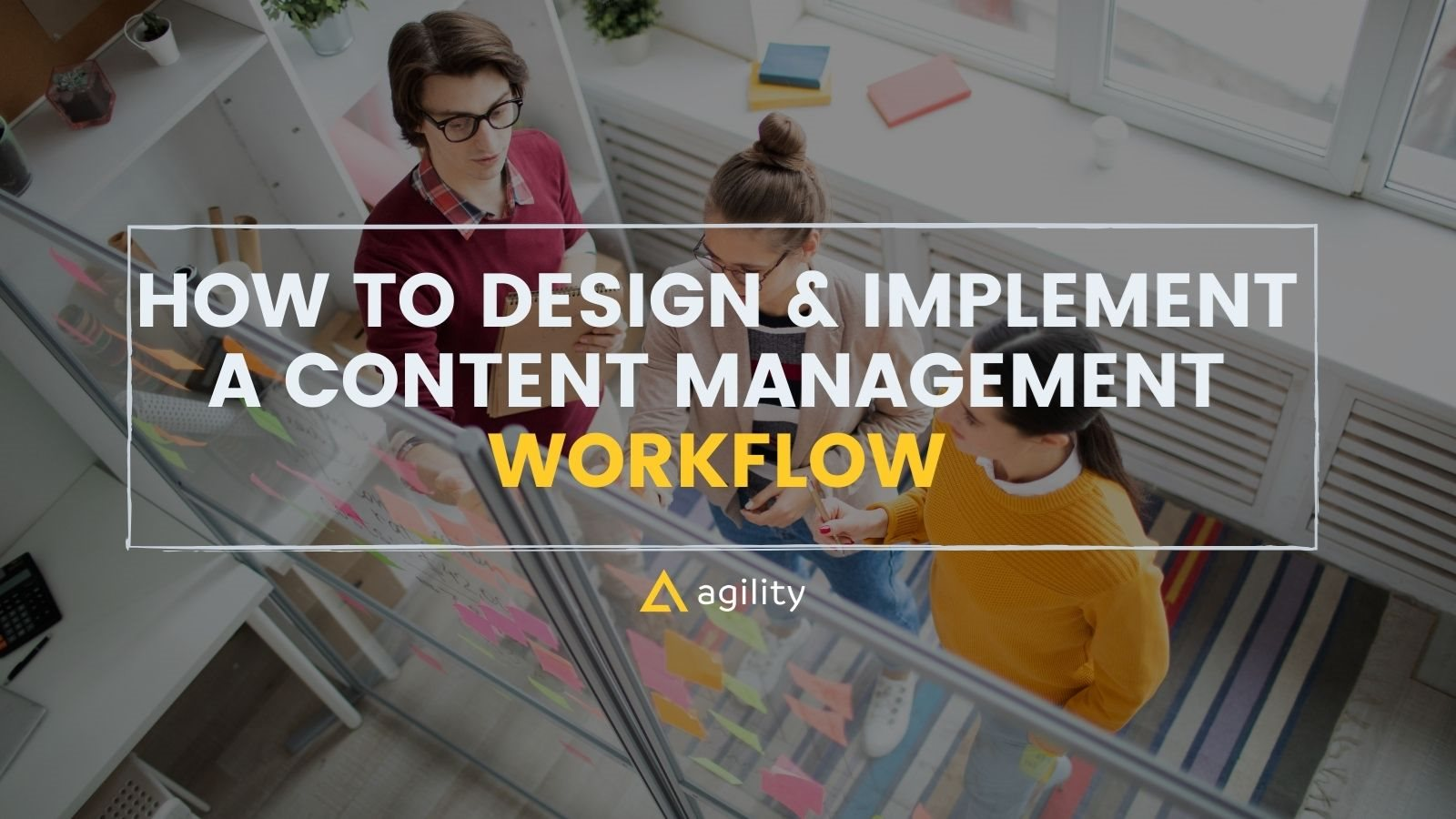 Implementing a Content Management Workflow on agilitycms.com