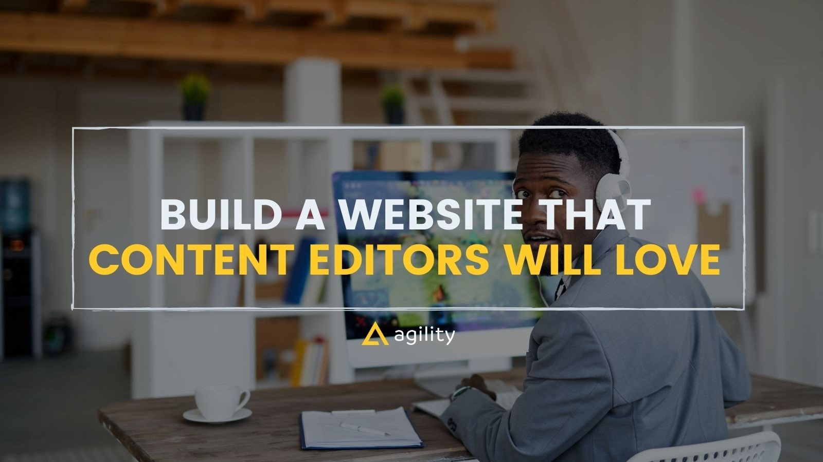 Building a site for content editors on agilitycms.com