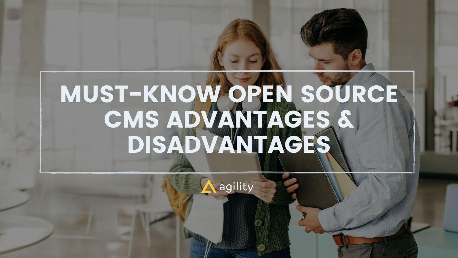 Must Know Open Source CMS Advantages & Disadvantages