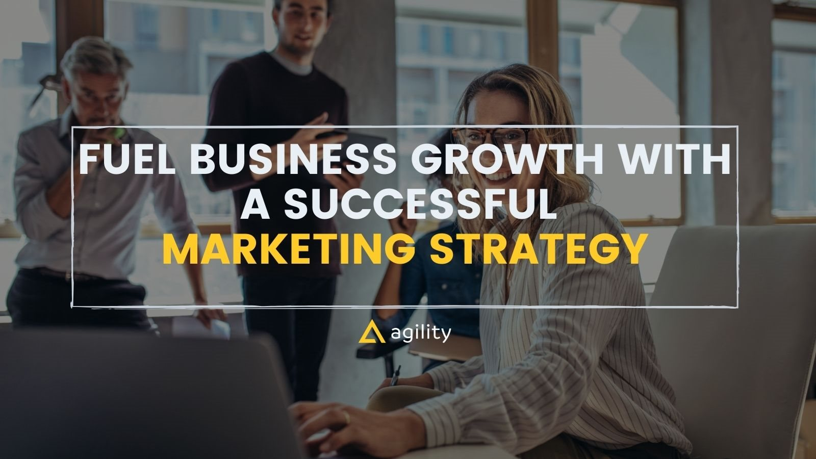 Marketers creating a strategy on agilitycms.com
