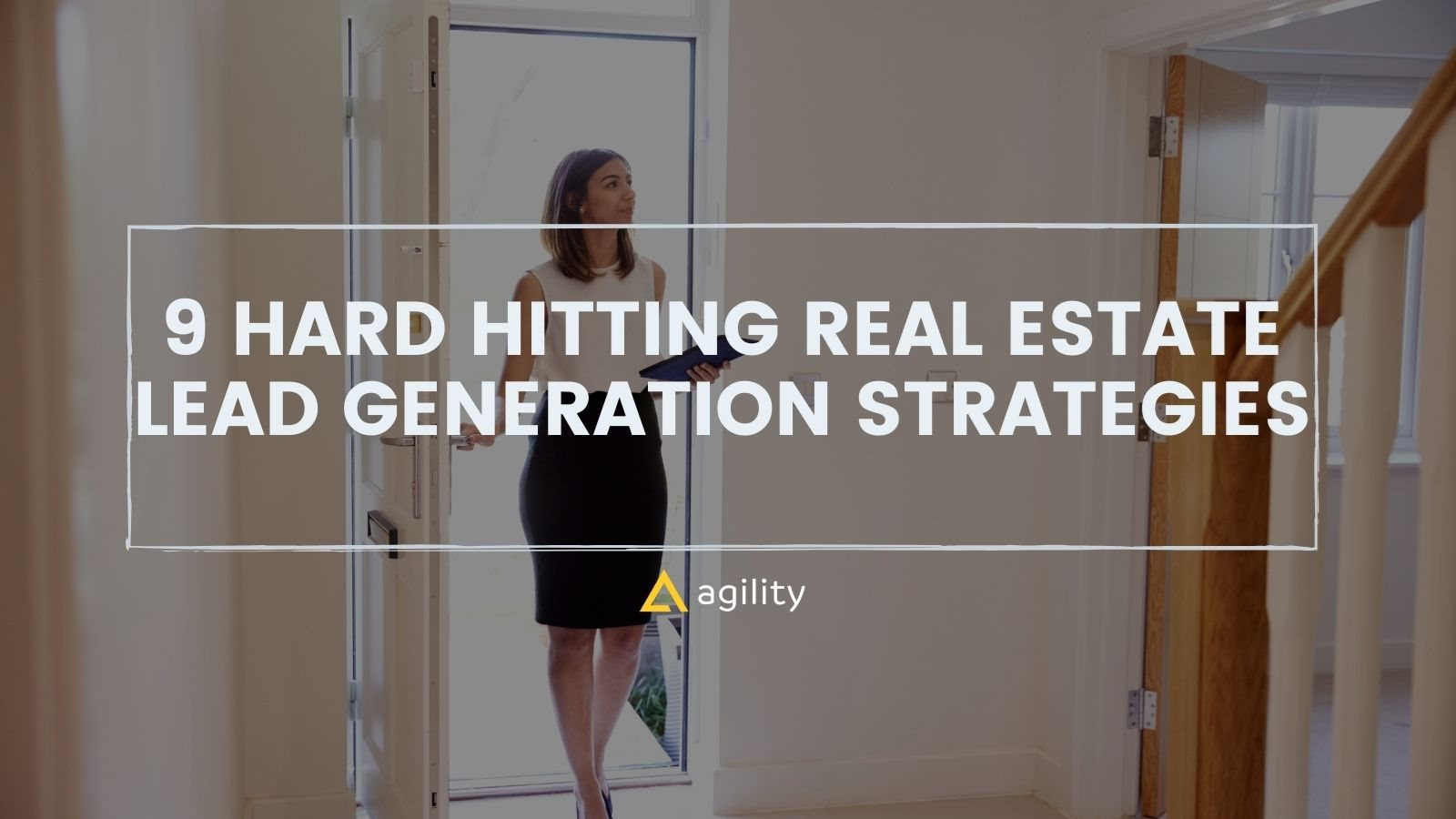 9 Real Estate Lead Generation Strategies on agilitycms.com