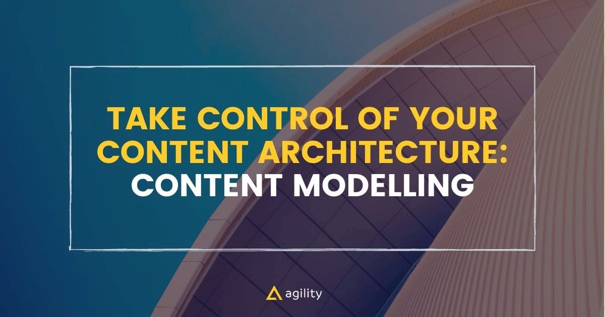control of your Content Architecture: Content Modelling