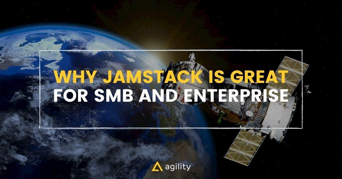 Jamstack in the Enterprise