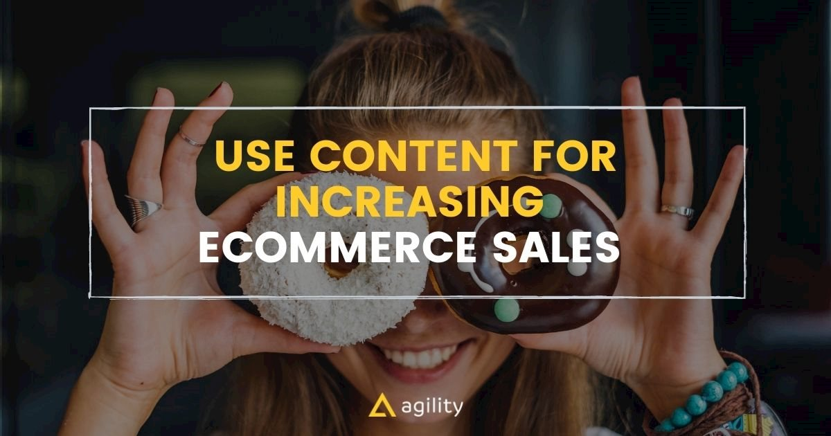 Using Content for increase the sales -  How To Use Content For Increasing Sales Of Your Ecommerce Store