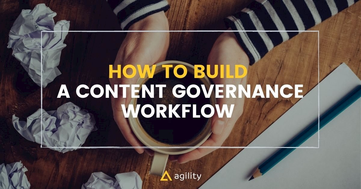 How to Build a Content Governance Workflow That's Right For You