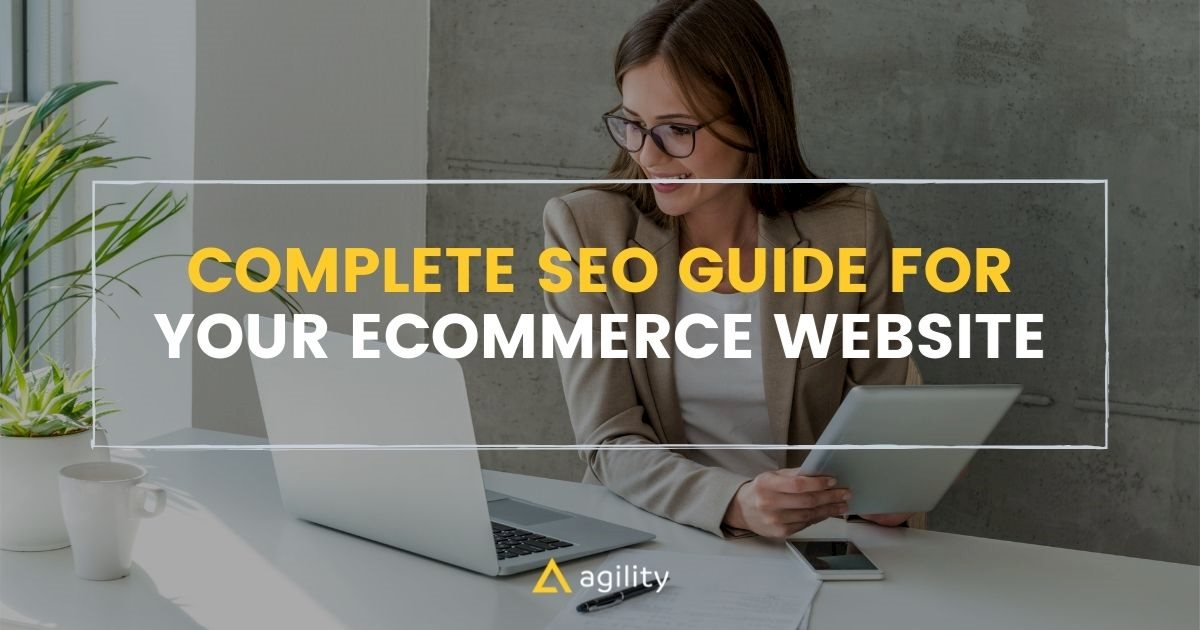 Complete SEO Guide For Your Ecommerce Website