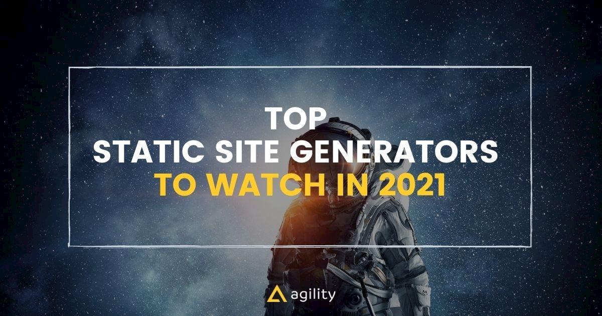 TOP Static Site Generators to Watch in 2021