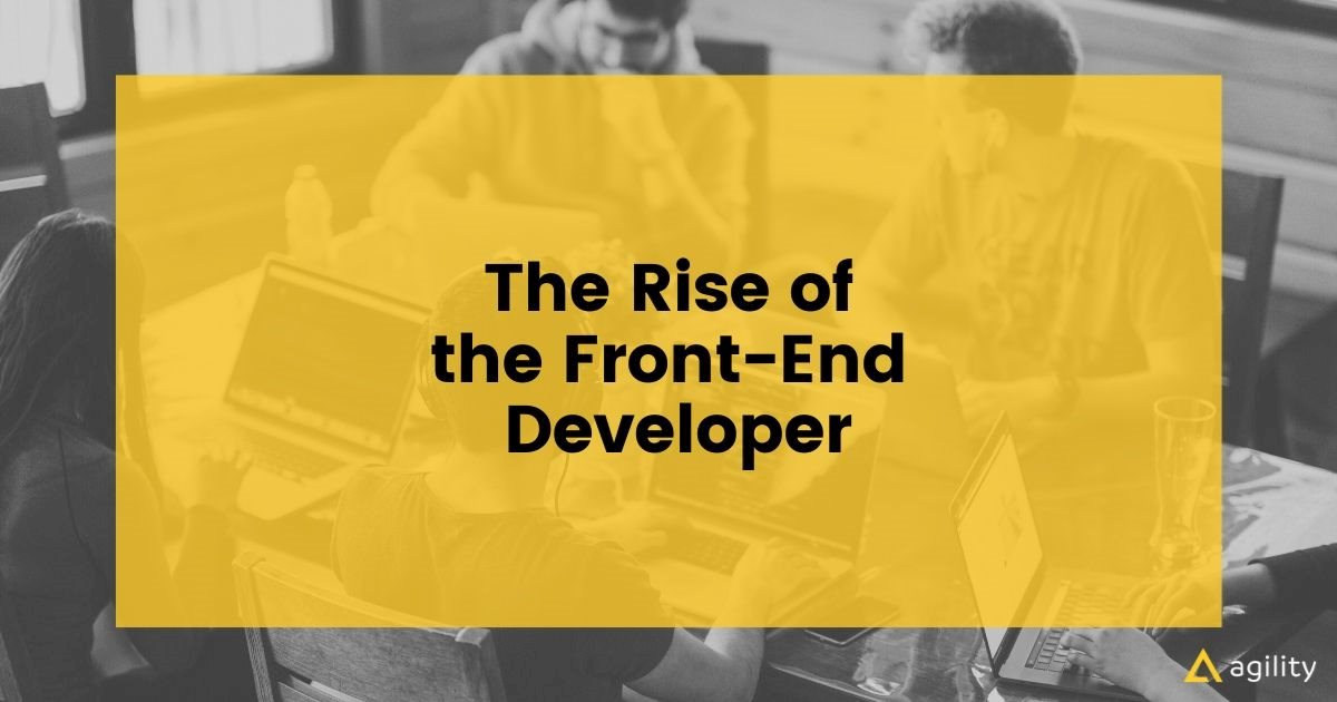 The Rise of the Front-End Dev
