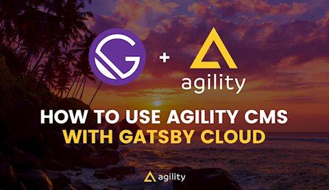 gatsby and agility cms