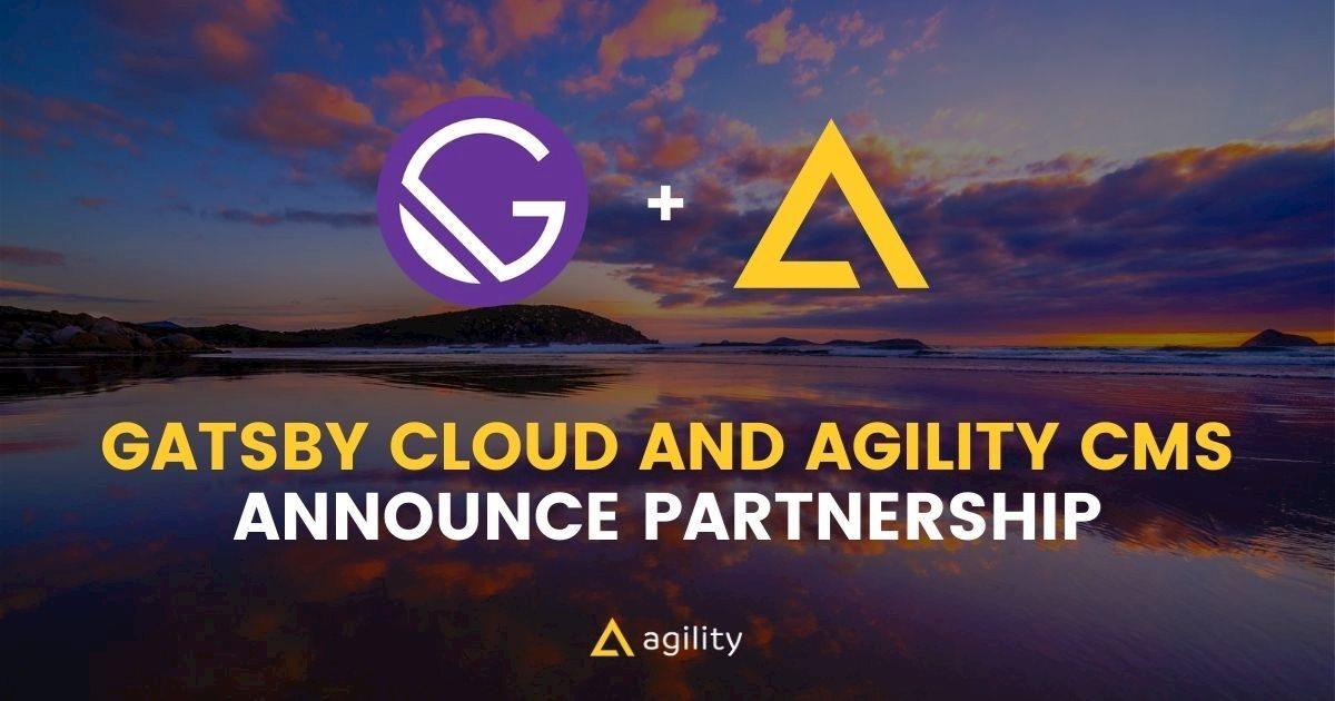 Agility CMS and Gatsby Cloud Announce Partnership