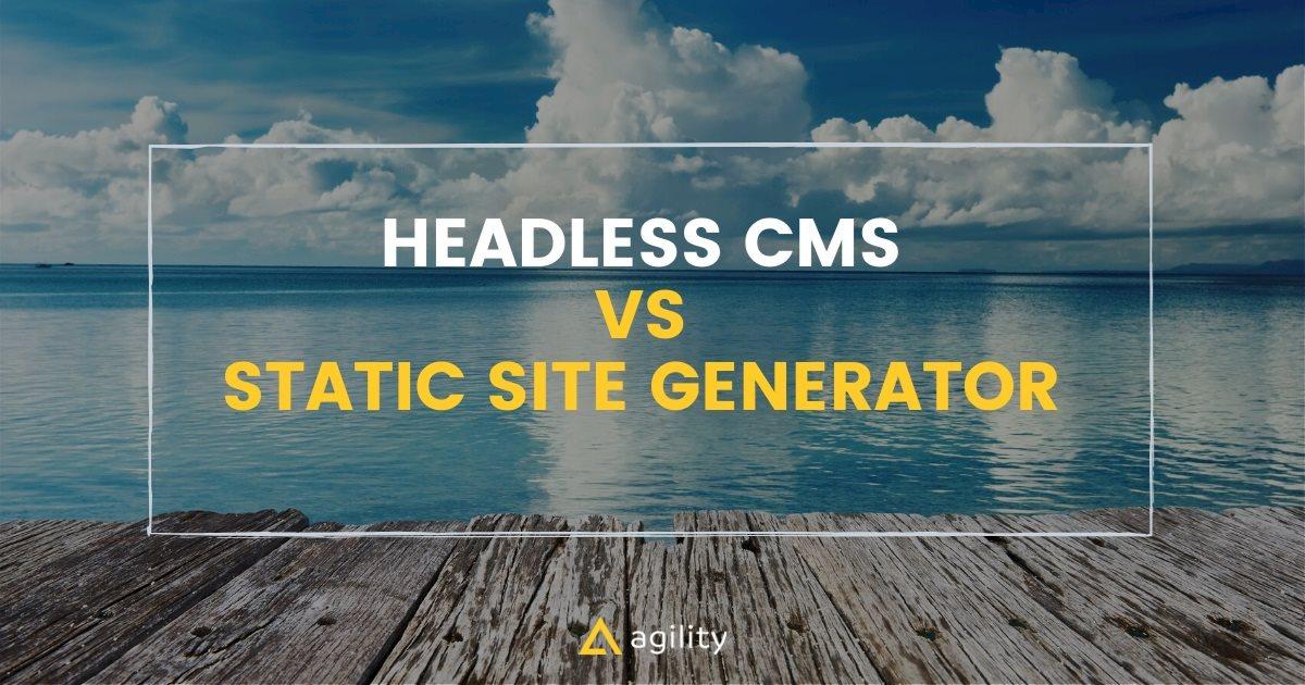 Different between Headless CMS vs Static site generator