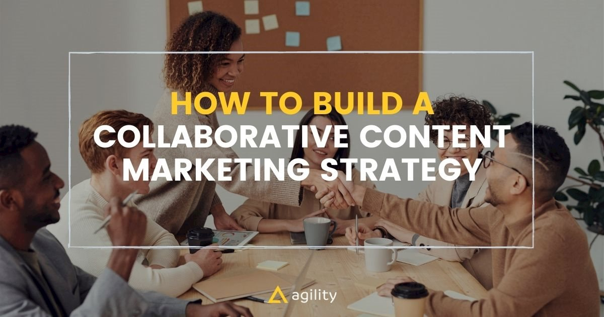 How to Build a Collaborative Content Marketing Strategy