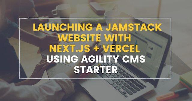 jamstack next js vercel agility cms starter