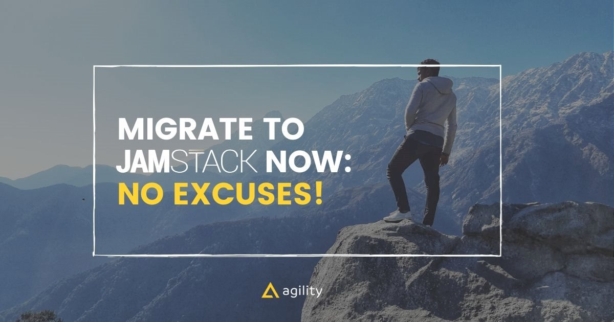 Migrate to JAMStack Today