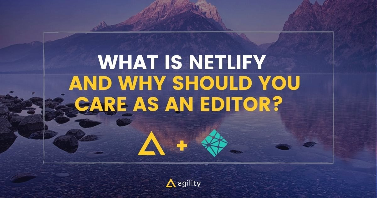 netlify  ; What is Netlify and Why Should You Care as an Editor
