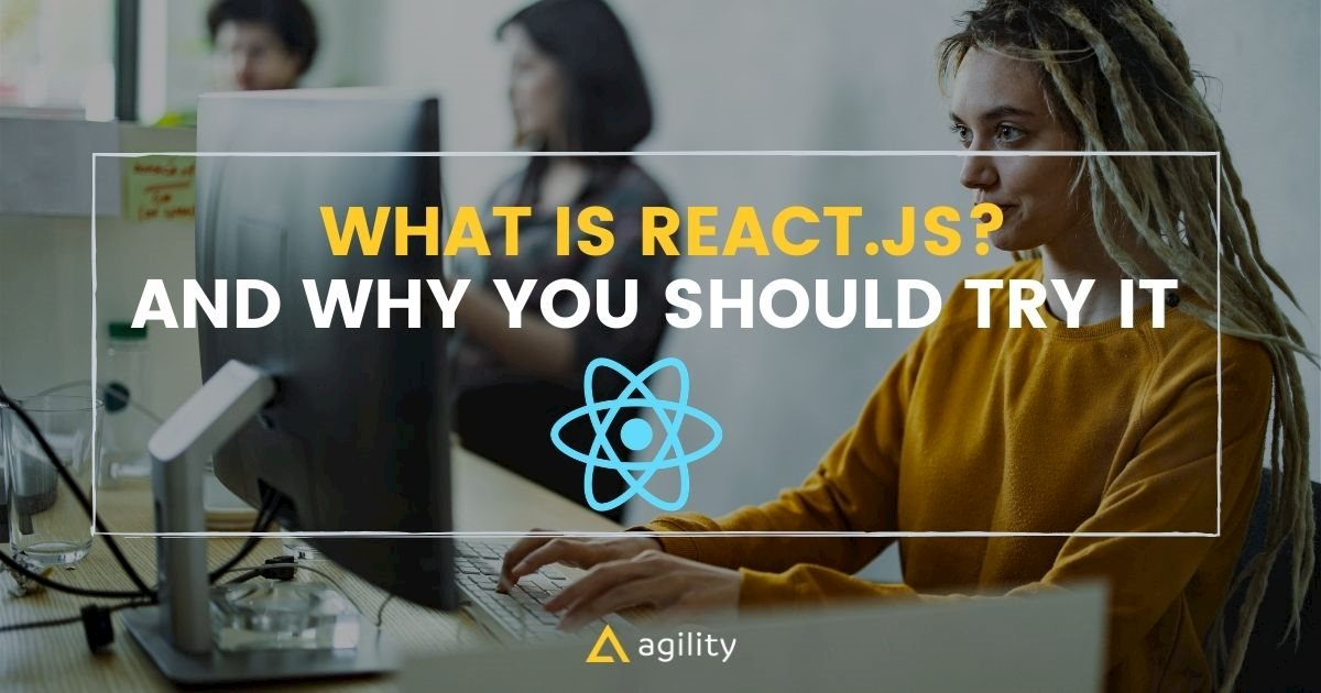 what-is-react-js-and-why-you-should-care