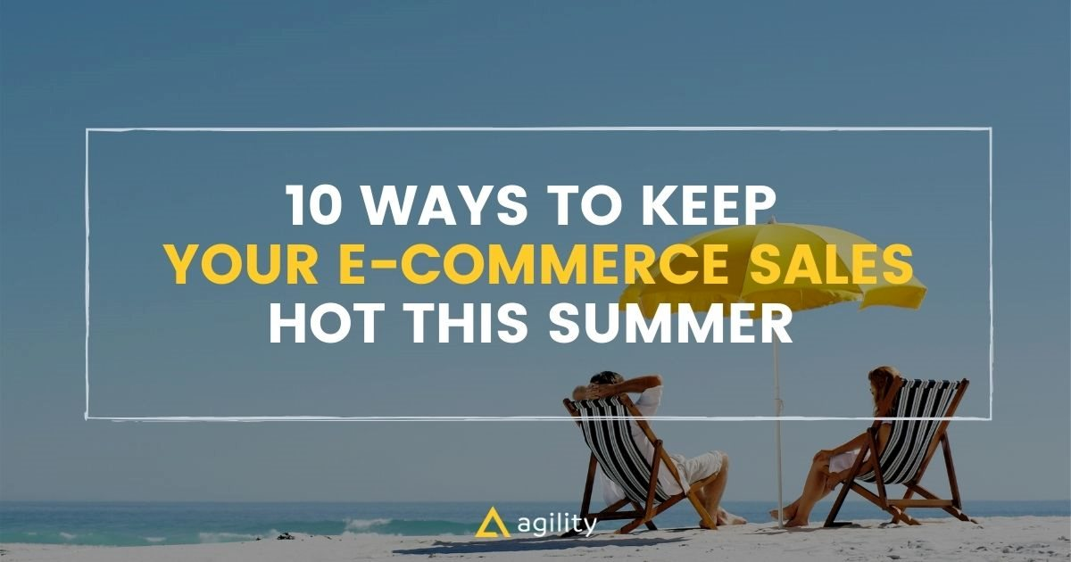 how to Keep Your E-Commerce Sales Hot This Summer