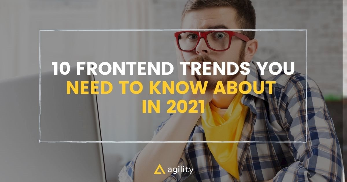 10 Frontend Trends for 2021
