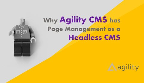 Why Agility Includes Page Management with its Headless APIs