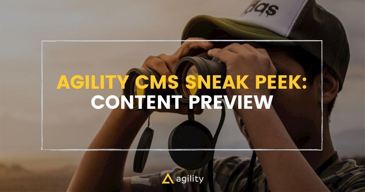 Agility cms sneak peak