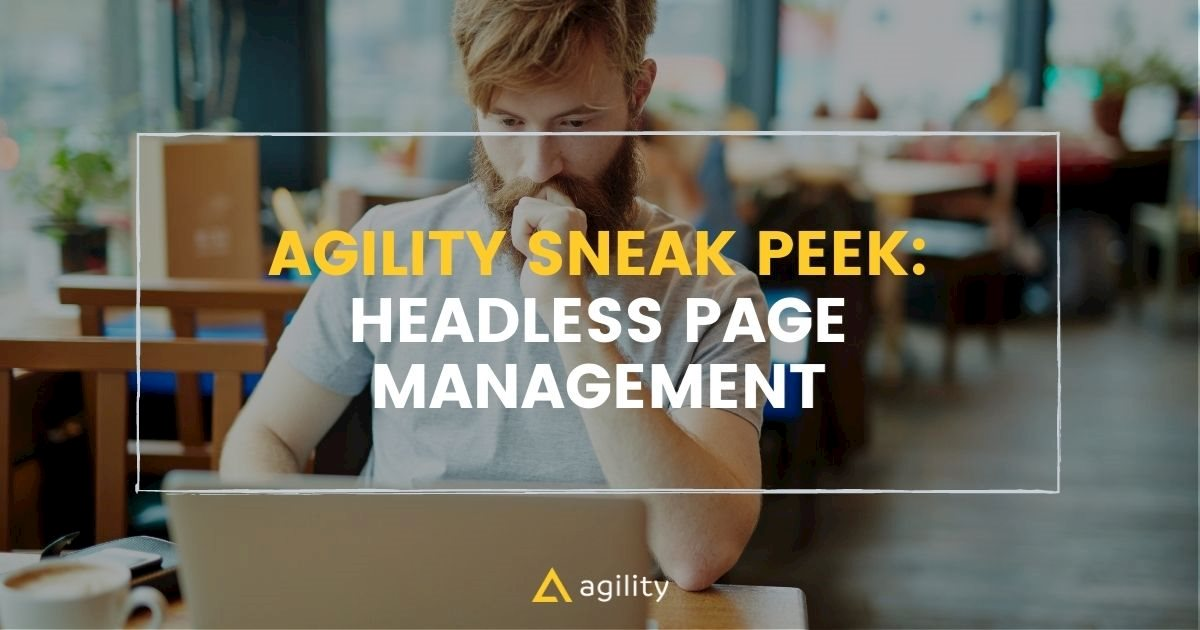 Why Agility CMS offers a built-in page management system within a Headless CMS