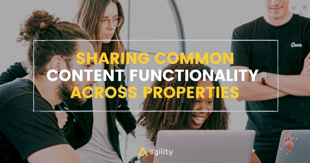 Sharing Common Content Functionality across Properties