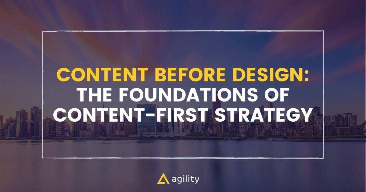 Content Before Design: The Foundations of Content-First Strategy