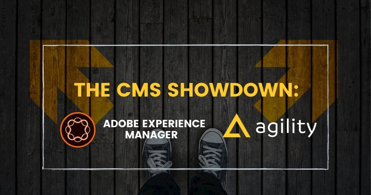 Agility CMS vs Adobe Experience Manager
