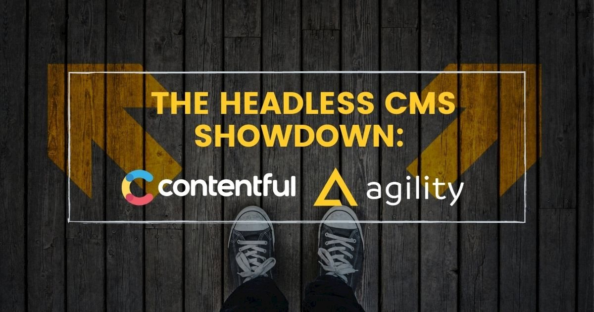 Why Agility CMS is your best Contentful Alternative