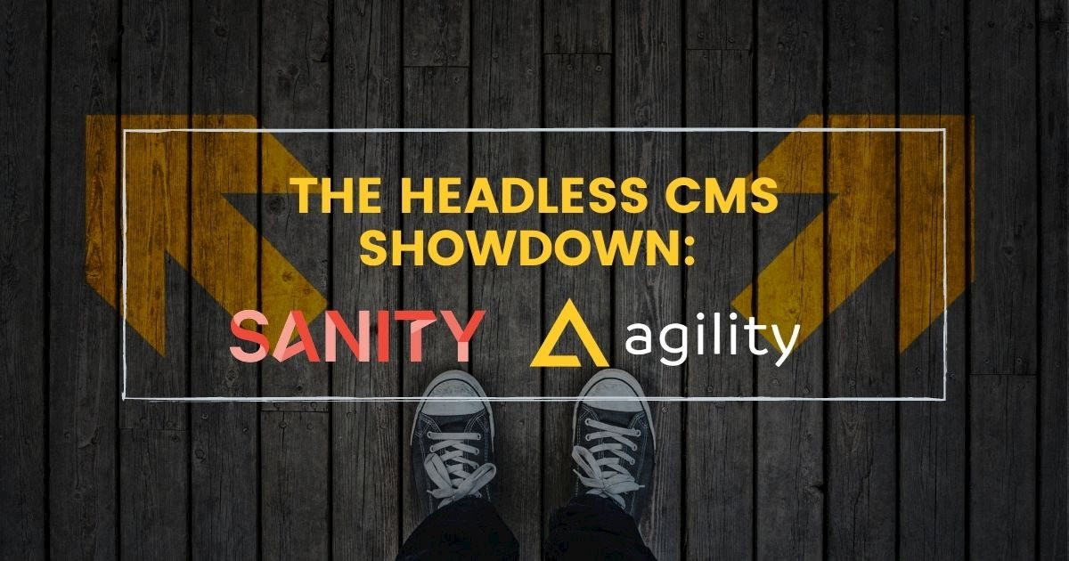 The Headless CMS Showdown: Sanity vs Agility CMS
